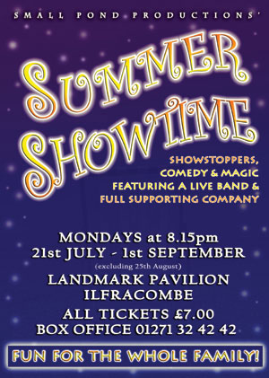 Small Pond Productions' Summer Showtime @ The Landmark Pavilion, Ilfracombe, North Devon
